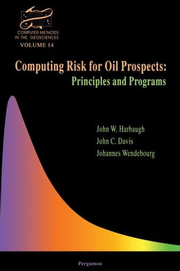 Book Computing Risk for Oil Prospects: Principles and Programs by Harbaugh, J.W.
