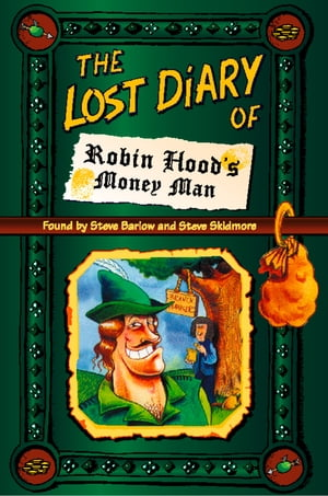 The Lost Diary of Robin Hood's Money Man by Steve Barlow