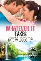 Whatever It Takes: Camp Firefly Falls, #14 by Kate Willoughby