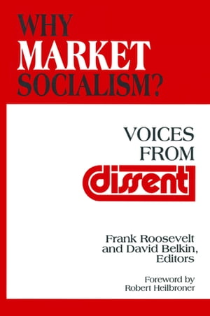 Why Market Socialism?: Voices from Dissent Voices from Dissent