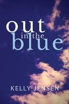 Out in the Blue by Kelly Jensen
