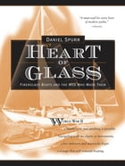 Heart of Glass: Fiberglass Boats and the Men Who Built Them by Daniel Spurr