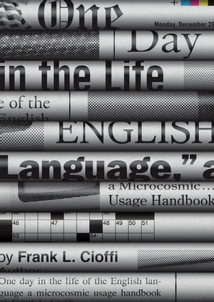 One Day in the Life of the English Language A Microcosmic Usage Handbook