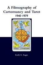 A Filmography of Cartomancy and Tarot 1940-1979 by Emily E. Auger