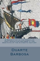 A Description of the Coasts of East Africa and Malabar in the Beginning of the Sixteenth Century by Duarte Barbosa