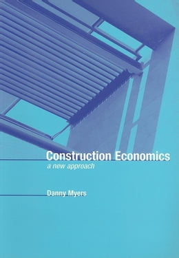 Book Construction Economics by Myers, Danny