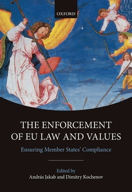 Book The Enforcement of EU Law and Values: Ensuring Member States' Compliance by András Jakab