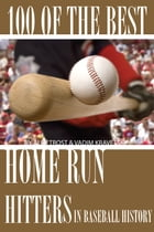 100 of the Best Home Run Hitters in Baseball History by alex trostanetskiy
