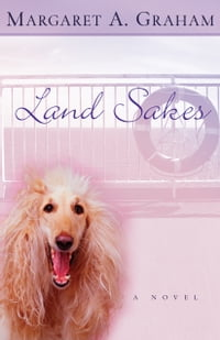 Land Sakes (Esmeralda Trilogy Book #3): A Novel