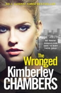 9780007521753 - Kimberley Chambers: The Wronged: No parent should ever have to bury their child. - Buch