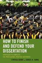 How to Finish and Defend Your Dissertation: Strategies to Complete the Professional Practice…