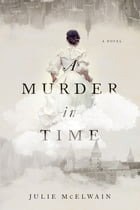 A Murder in Time: A Novel (Kendra Donovan Mysteries) Cover Image