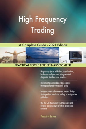 High Frequency Trading A Complete Guide - 2021 Edition by Gerardus Blokdyk