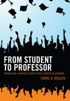 From Student to Professor: Translating a Graduate Degree into a Career in Academia