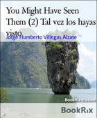 You Might Have Seen Them (2) Tal vez los hayas visto by Jorge Humberto Villegas Alzate