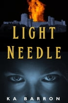 Light Needle by KA Barron