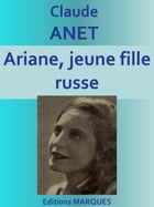 Ariane, jeune fille russe: Edition intégrale by Claude ANET