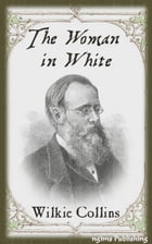 The Woman in White (Illustrated + Audiobook Download Link + Active TOC) by Wilkie Collins