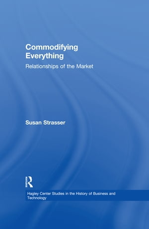 Commodifying Everything Relationships of the Market