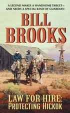 Law for Hire: Protecting Hickok by Bill Brooks