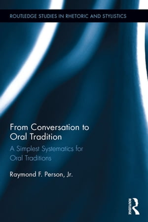 From Conversation to Oral Tradition A Simplest Systematics for Oral Traditions
