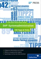 SAP-Systemadministration ? 100 Tipps & Tricks by Manuel Mayer