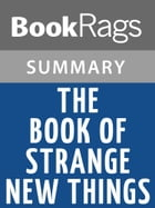 The Book of Strange New Things by Michel Faber Summary & Study Guide by BookRags