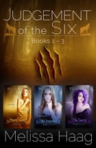 Judgement of the Six Series Bundle, Books 1-3 by Melissa Haag