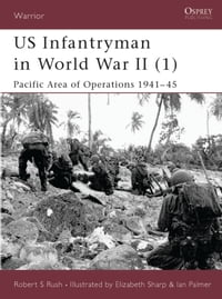 US Infantryman in World War II (1): Pacific Area of Operations 1941–45