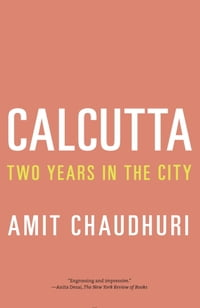 Calcutta: Two Years in the City