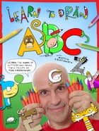 Learn To Draw ABC: Learn the shape of letters and bring them to life as fun drawings! by Øistein Kristiansen