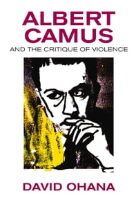 Albert Camus and the Critique of Violence