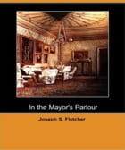 In the Mayors Parlour by Joseph Fletcher