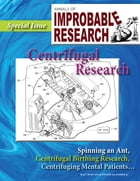 Annals of Improbable Research, Vol. 20, No. 3: Special Centrifugal Research Issue by Marc Abrahams