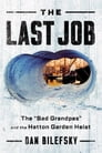 """The Last Job: """"The Bad Grandpas"""" and the Hatton Garden Heist Cover Image"""