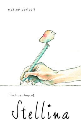 Book The True Story of Stellina by Matteo Pericoli