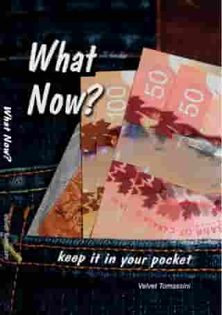 What Now?: keep it in your pocket by Velvet Tomassini