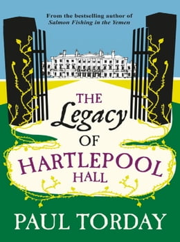 Book The Legacy of Hartlepool Hall by Paul Torday