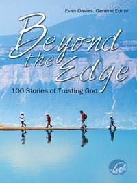 Beyond the Edge: 100 Stories of Trusting God