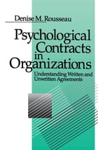 Psychological Contracts in Organizations: Understanding Written and Unwritten Agreements