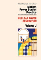 Nuclear Power Generation: Incorporating Modern Power System Practice by P.B. Myerscough