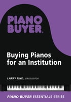Buying Pianos for an Institution by Larry Fine