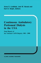 Continuous Ambulatory Peritoneal Dialysis in the USA: Final Report of the National CAPD Registry 1981–1988 by A.S. Lindblad