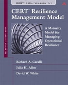 CERT Resilience Management Model (CERT-RMM): A Maturity Model for Managing Operational Resilience by Richard A. Caralli