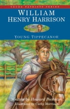William Henry Harrison: Young Tippecanoe