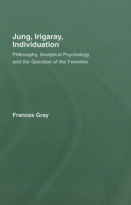 Book Jung, Irigaray, Individuation by Gray, Frances