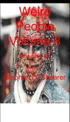 Weird People Volume 08 by Stephen Shearer
