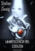 La impaciencia del corazon by Stefan Zweig