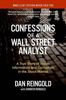 Book Confessions of a Wall Street Analyst: A True Story of Inside Information and Corruption in the… by Daniel Reingold