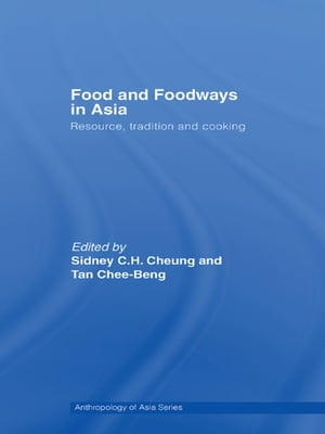 Food and Foodways in Asia Resource,  Tradition and Cooking